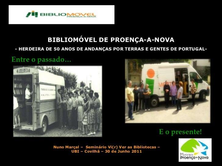 BIBLIOMÓVEL DE PROENÇA-A-NOVA<br />- HERDEIRA DE 50 ANOS DE ANDANÇAS POR TERRAS E GENTES DE PORTUGAL- <br />Entre o passad...