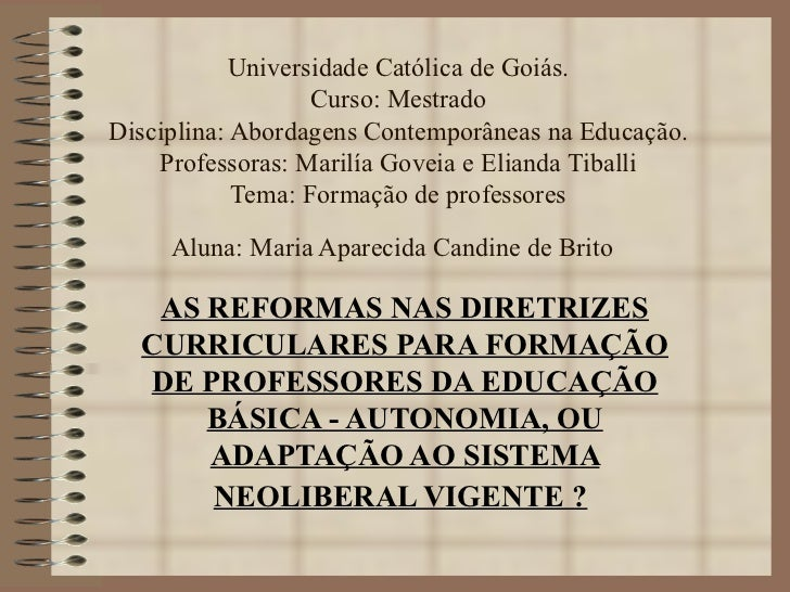 Universidade Católica de Goiás.                    Curso: Mestrado Disciplina: Abordagens Contemporâneas na Educação.     ...