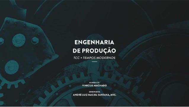 Apresentação TCC  - Engenharia de Produção (2016)