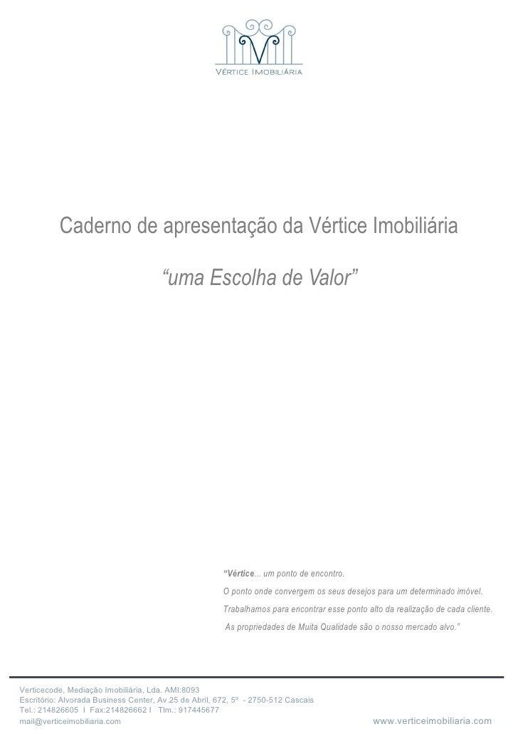 """Caderno de apresentação da Vértice Imobiliária """"uma Escolha de Valor"""" """" Vértice ... um ponto de encontro. O ponto onde con..."""