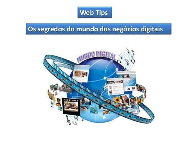 Web TipsOs segredos do mundo dos negócios digitais