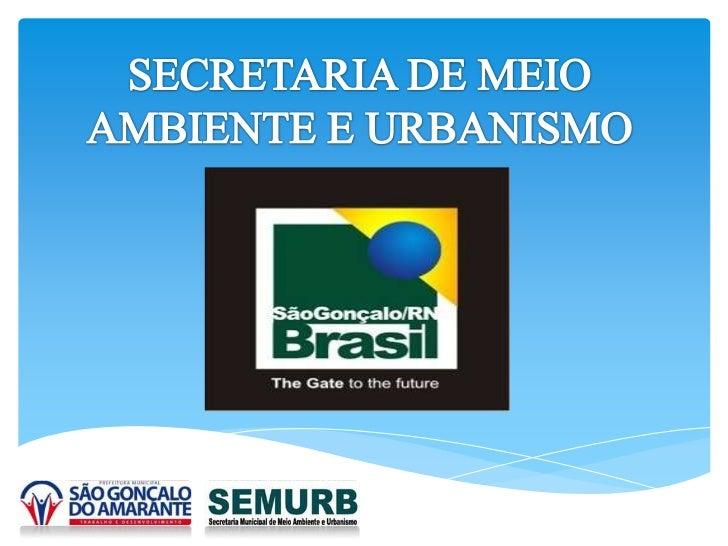SECRETARIA DE MEIO AMBIENTE E URBANISMO<br />