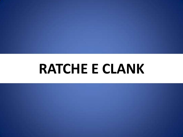 RATCHE E CLANK