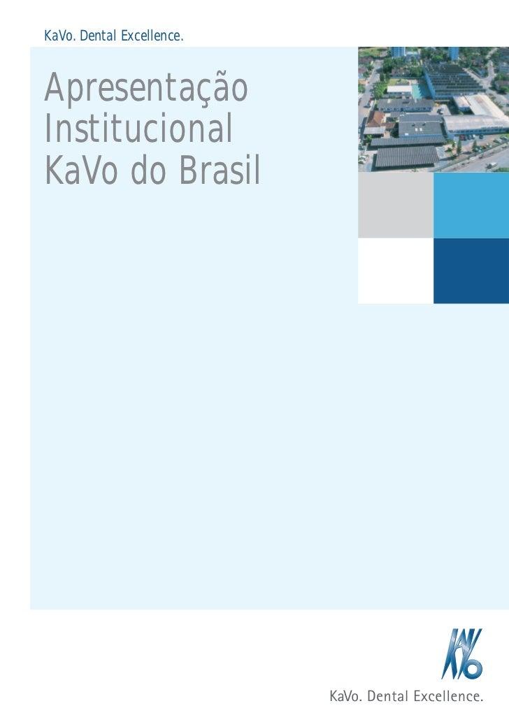 KaVo. Dental Excellence.ApresentaçãoInstitucionalKaVo do Brasil