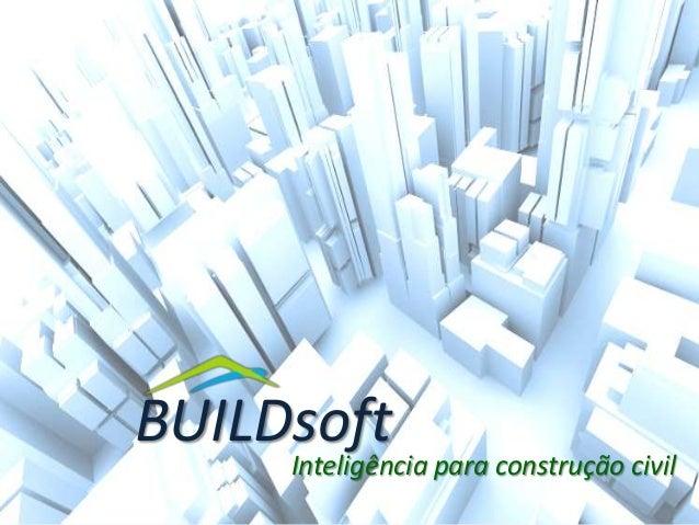 Inteligência para construção civil BUILDsoft