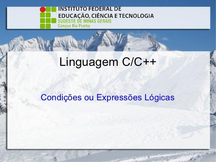 Linguagem C/C++Condições ou Expressões Lógicas