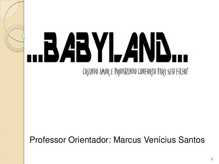 Professor Orientador: Marcus Venícius Santos                                               1