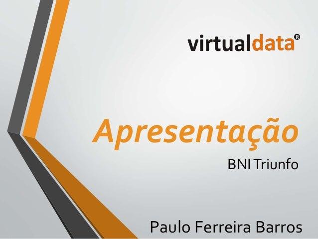 Apresentação  BNI Triunfo  Paulo Ferreira Barros