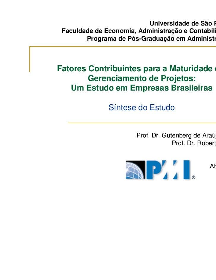 Universidade de São Paulo Faculdade de Economia, Administração e Contabilidade        Programa de Pós-Graduação em Adminis...