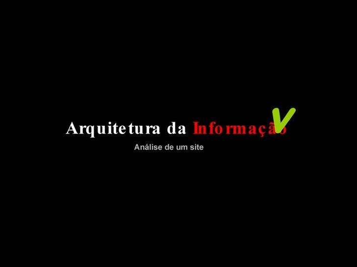 Análise de um site Arquitetura da   Informação v
