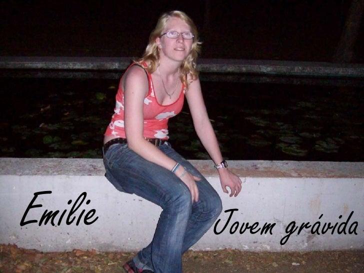 Emilie<br />Jovem grávida<br />
