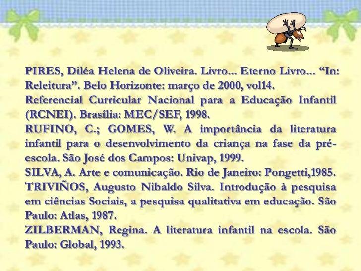 """PIRES, Diléa Helena de Oliveira. Livro... Eterno Livro... """"In: Releitura"""". Belo Horizonte: março de 2000, vol14.<br />Refe..."""