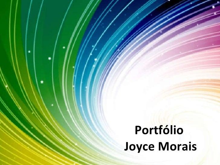 Portfólio  Joyce Morais