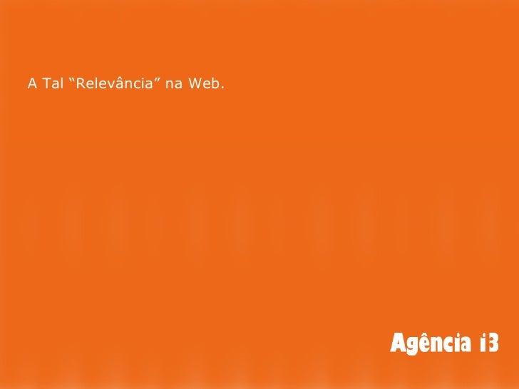 "A Tal ""Relevância"" na Web."