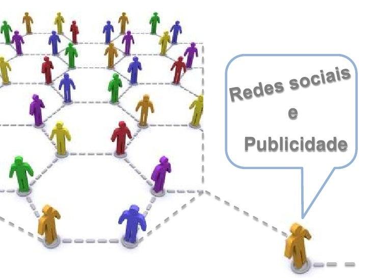 Redes sociais<br />e<br />Publicidade<br />
