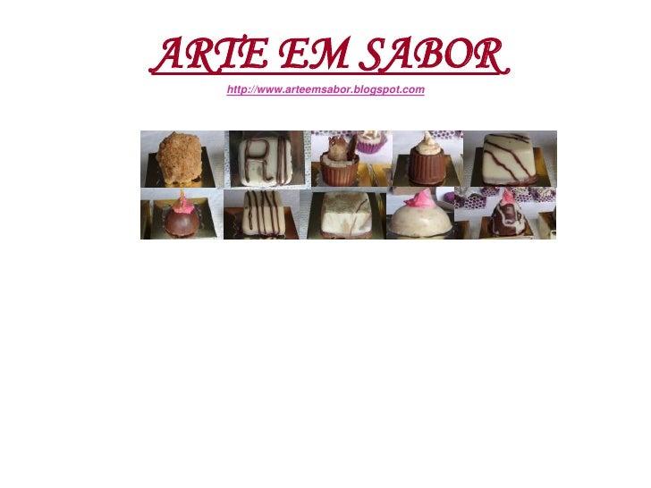 ARTE EM SABOR   http://www.arteemsabor.blogspot.com