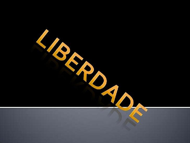 O que é liberdade?