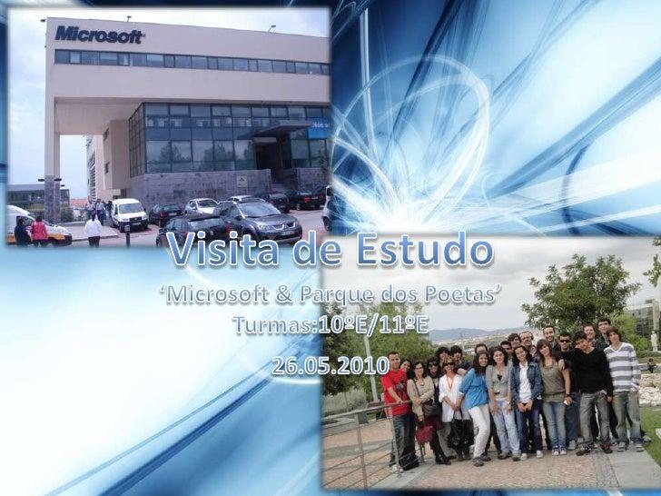 Visita de Estudo<br />'Microsoft & Parque dos Poetas'<br />Turmas:10ºE/11ºE<br />26.05.2010<br />