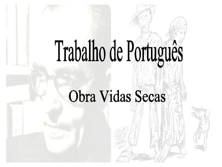 Obra Vidas Secas Trabalho de Português