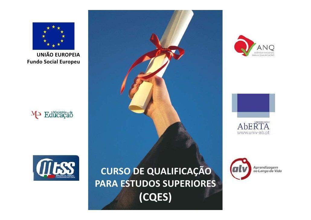 UNIÃOEUROPEIA FundoSocialEuropeu F d S i lE                             CURSODEQUALIFICAÇÃO                        P...