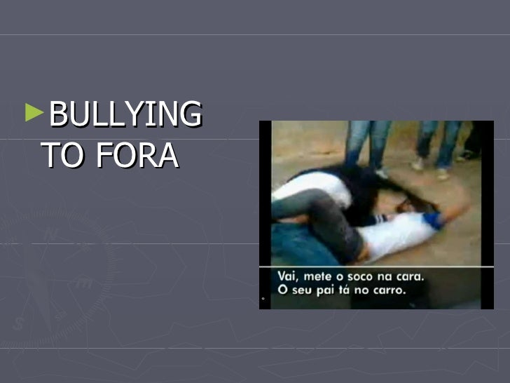 <ul><li>BULLYING TO FORA </li></ul>