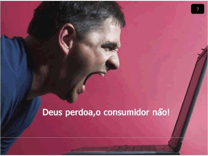 Oficina RA Setembro 2010 Deus Perdoa, o consumidor não.
