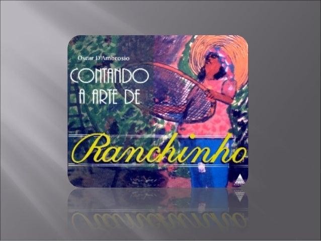 Sebastião Theodoro Paulino da Silva, mais conhecido como Ranchinho, era uma pessoa muito especial. Nasceu no dia 7 de jane...