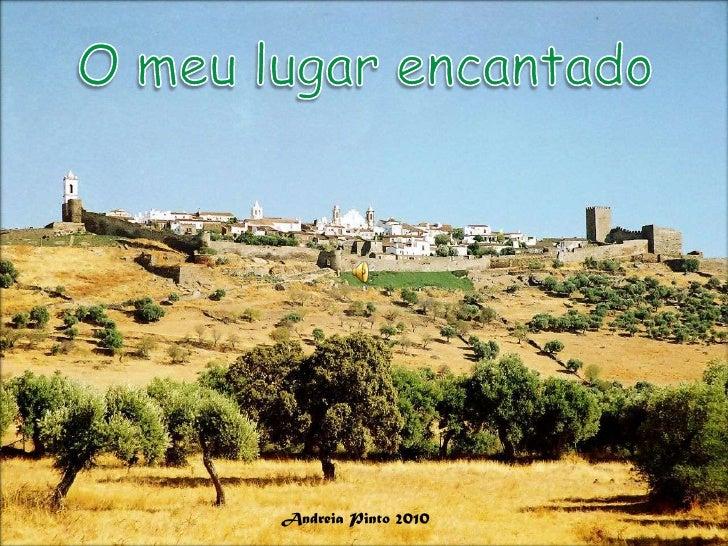 O meu lugar encantado<br />Andreia Pinto 2010<br />