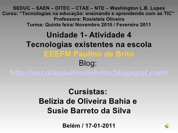 """SEDUC – SAEN – DITEC – CTAE – NTE – Washington L.B. Lopes Curso: """"Tecnologias na educação: ensinando e aprendendo com as T..."""