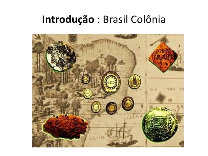 Introdução: Brasil Colônia<br />