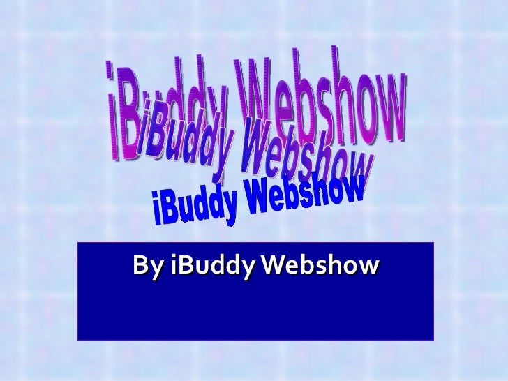 By iBuddy Webshow iBuddy Webshow iBuddy Webshow iBuddy Webshow