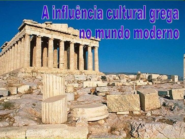 A influência cultural grega no mundo moderno