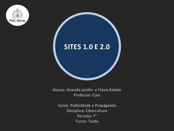 Alunas: Ananda Jardim  e Flávia Rabelo Professor: Caio Curso: Publicidade e Propaganda Disciplina: Cibercultura Período: 7...
