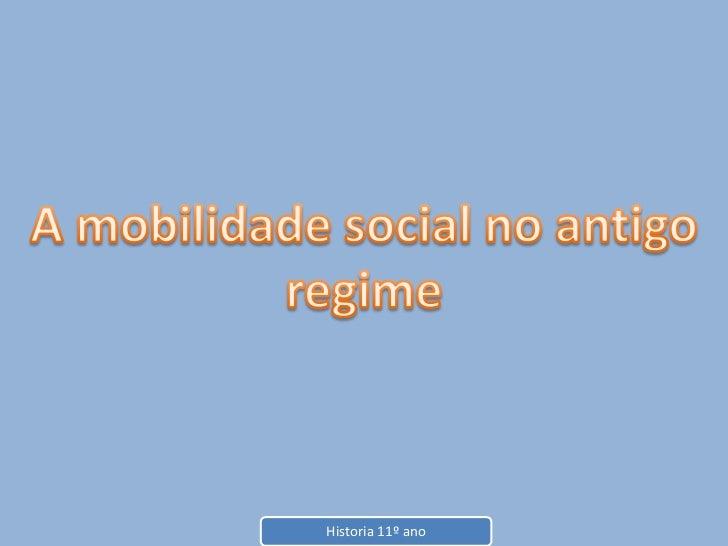A mobilidade social no antigo regime<br />