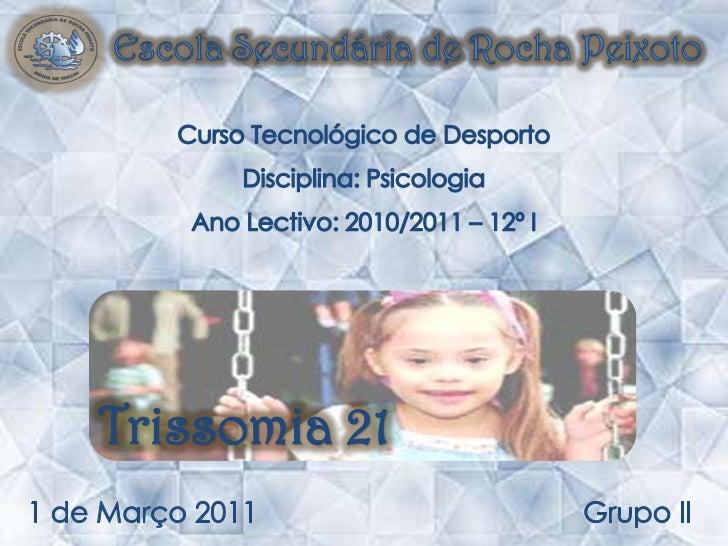 Escola Secundária de Rocha Peixoto<br />Curso Tecnológico de Desporto<br />Disciplina: Psicologia<br />Ano Lectivo: 2010/2...