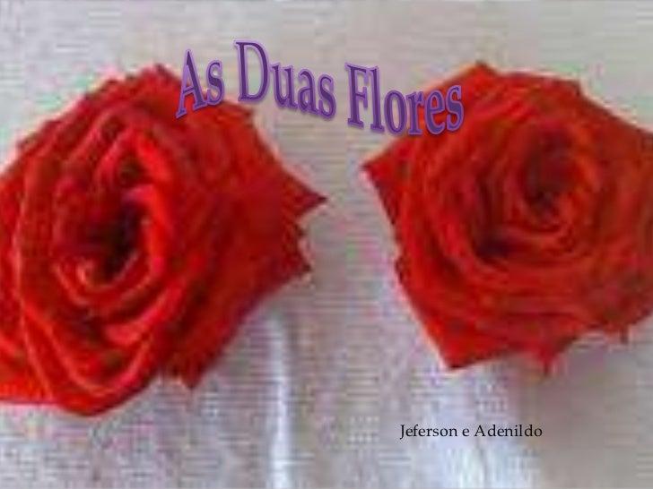 As Duas Flores <br />Jeferson e Adenildo<br />