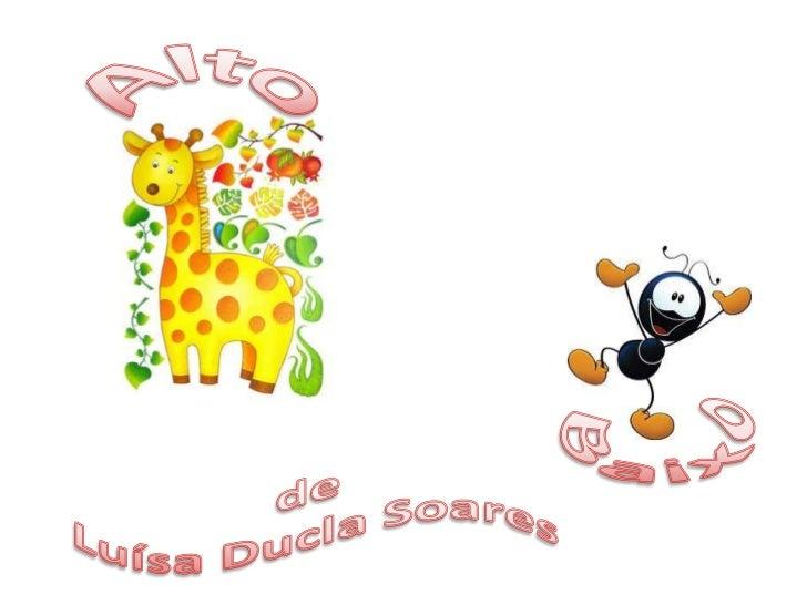 Alto<br />de Luísa Ducla Soares<br /> Baixo<br />