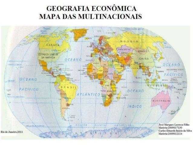 ESPACIALIZAÇÃO DAS MULTINACIONAIS Globalização,multinacionais e países emergentes, são termos muito utilizados para design...