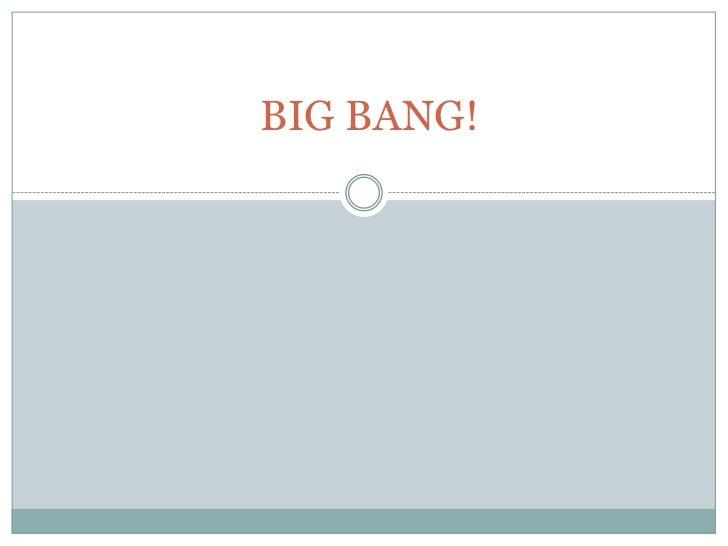 BIG BANG!<br />