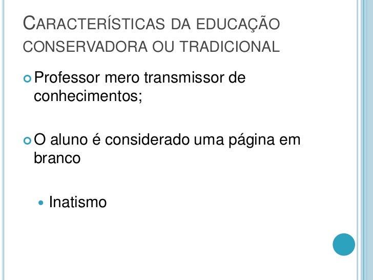 Escola Tradicional ou Conservadora Slide 2