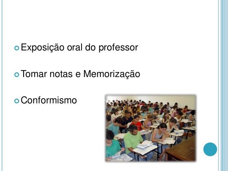 Escola Tradicional ou Conservadora Slide 3