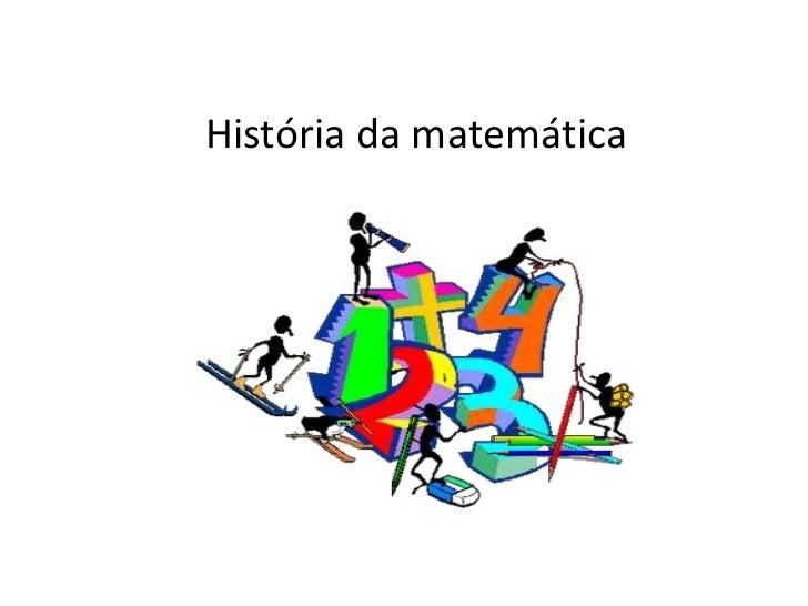 História da matemática<br />