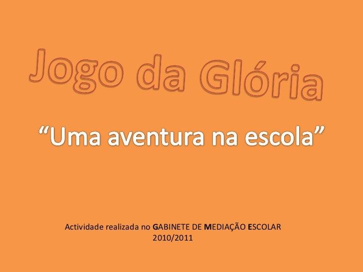Actividade realizada no  G ABINETE DE  M EDIAÇÃO  E SCOLAR 2010/2011