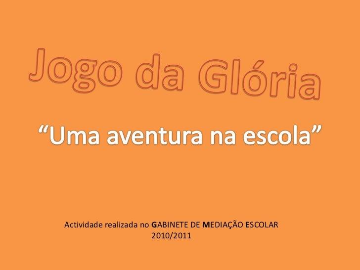 Actividade realizada no GABINETE DE MEDIAÇÃO ESCOLAR                        2010/2011