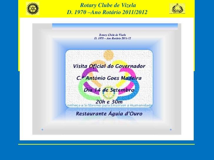 Rotary Clube de Vizela<br />D. 1970 –Ano Rotário 2011/2012<br />
