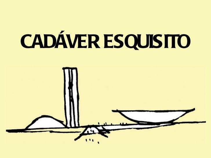 CADÁVER ESQUISITO