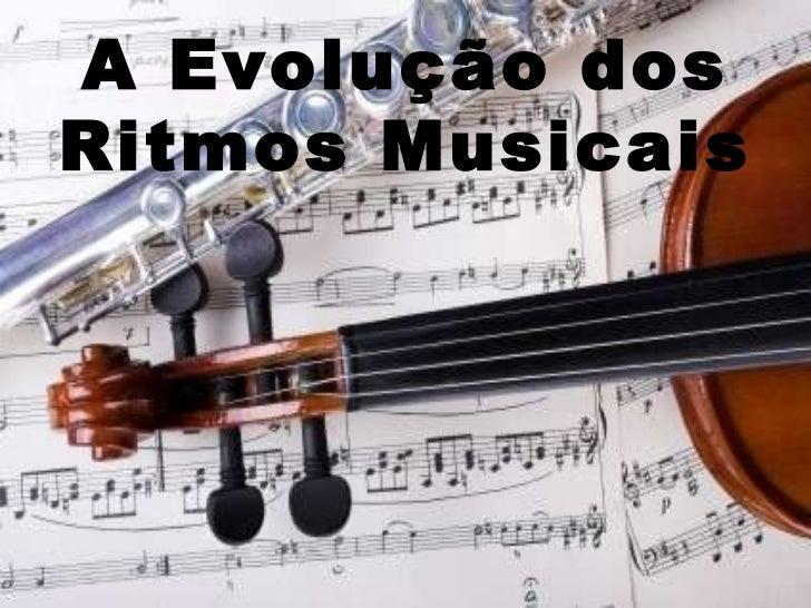 A Evolução dos Ritmos Musicais
