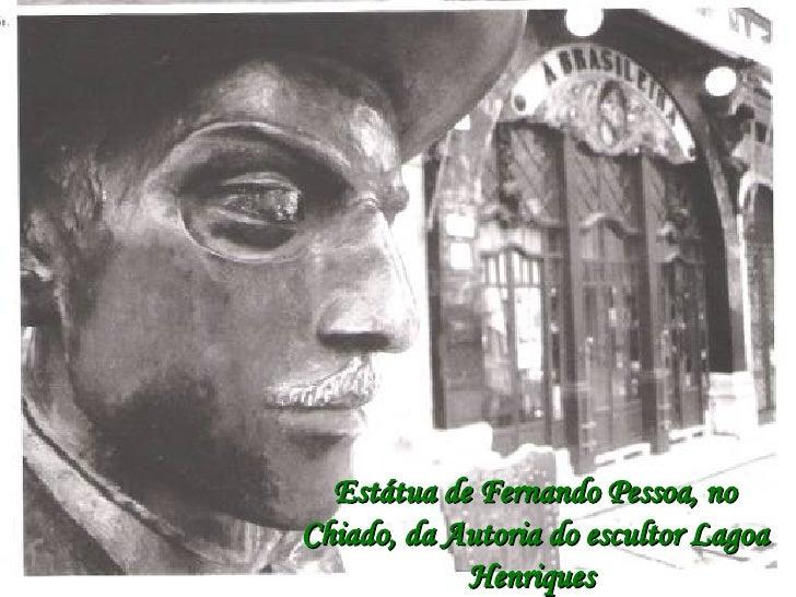 Estátua de Fernando Pessoa, no Chiado, da Autoria do escultor Lagoa Henriques