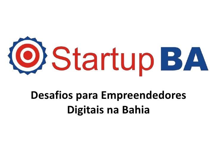 Desafios para Empreendedores       Digitais na Bahia