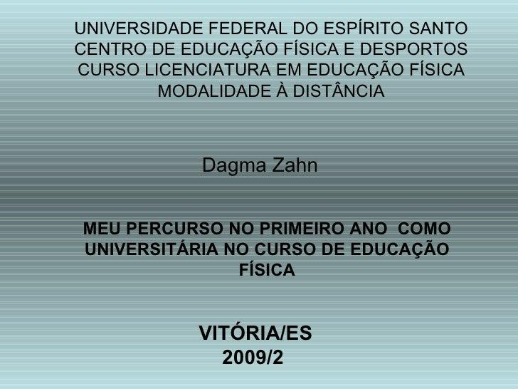 UNIVERSIDADE FEDERAL DO ESPÍRITO SANTOCENTRO DE EDUCAÇÃO FÍSICA E DESPORTOSCURSO LICENCIATURA EM EDUCAÇÃO FÍSICA        MO...